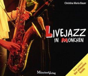 Livejazz in München - Münchens erster Jazz-Guide   Foto: München-Verlag