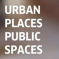 Urban Places Public Spaces