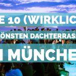 Die 10 (wirklich) schönsten Dachterrassen in München – und ihre Nachteile