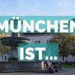 München ist… 3 Antworten