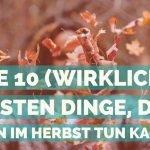 Die 10 (wirklich) besten Dinge, die man im Herbst in München tun kann