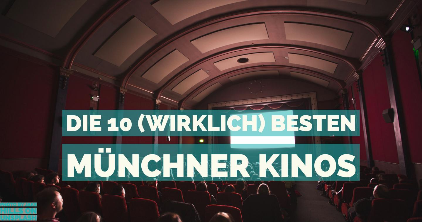Die 10 Wirklich Besten Kinos In Munchen Mucbook