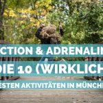 Action & Adrenalin: die 10 (wirklich) besten Aktivitäten in München