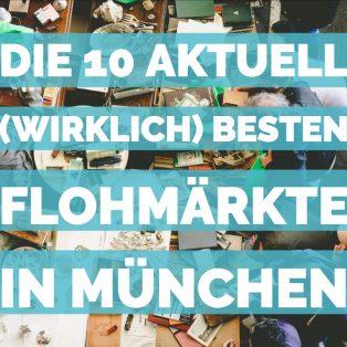 Die 10 aktuell (wirklich) besten Flohmärkte in München