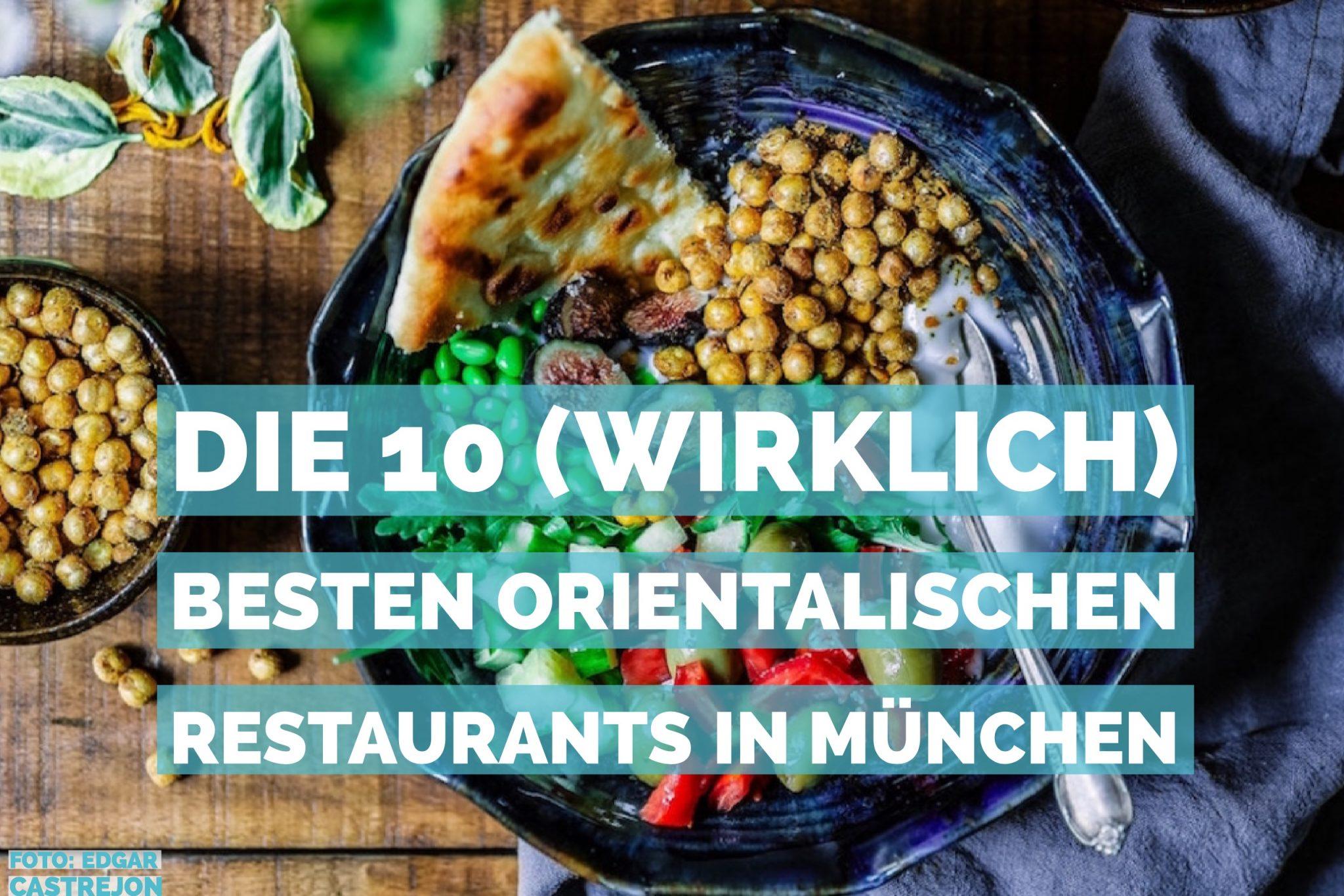 Die 10 (wirklich) besten orientalischen Restaurants in München