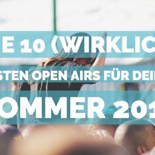 Die 10 (wirklich) besten Open Airs für den Sommer 2019 in München