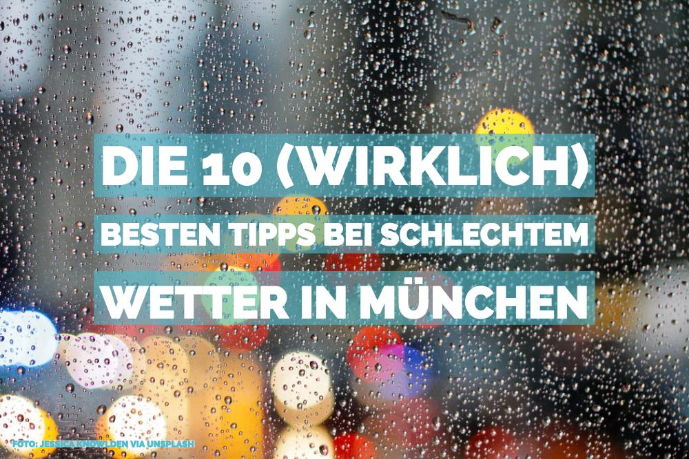 Tipps schlechtes Wetter München