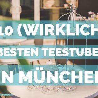 Die 10 besten Orte um in München (wirklich) guten Tee zu trinken