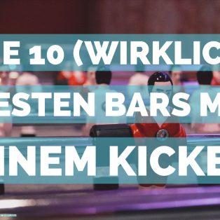 Die 10 (wirklich) besten Bars mit einem Kicker