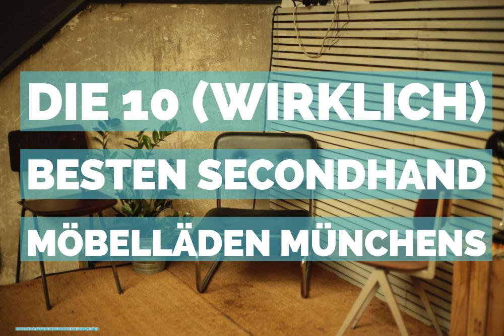 Die 10 Wirklich Besten Secondhand Möbelläden Münchens Mucbook