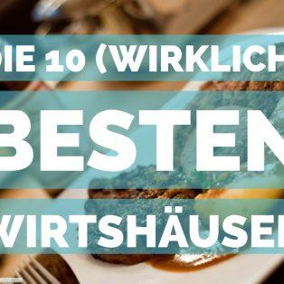 Die 10 (wirklich) besten Wirtshäuser in München