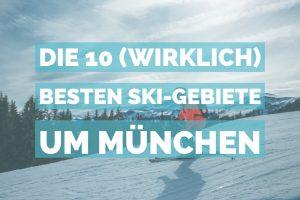 Skigebiete um muenchen
