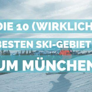 Die 10 (wirklich) besten Ski-Gebiete um München