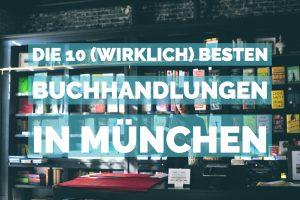 10 wirklich gute Buchhandlungen muenchen