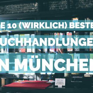 Die 10 (wirklich) besten Buchhandlungen in München
