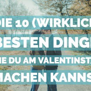 Die 10 (wirklich) besten Dinge, die du in München am Valentinstag machen kannst