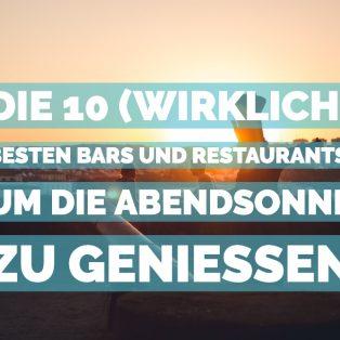 Die 10 (wirklich) besten Bars und Restaurants, um die Abendsonne zu genießen