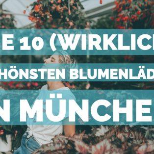 Die 10 (wirklich) schönsten Blumenläden in München