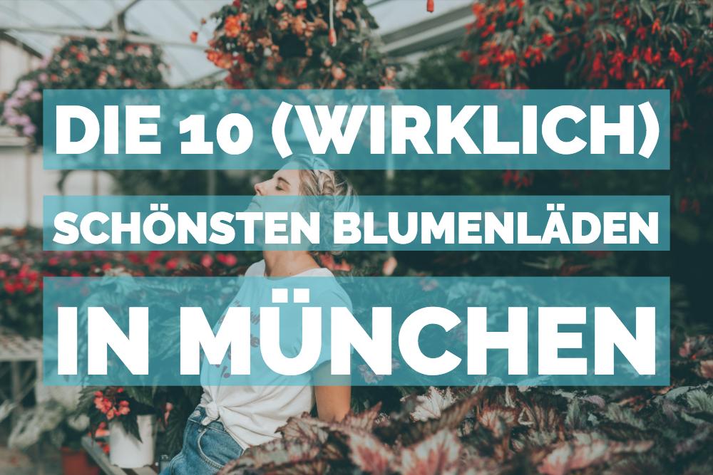 Die 10 (wirklich) schönsten Blumenläden in München - MUCBOOK