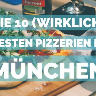 Die 10 (wirklich) besten Pizzerien Münchens