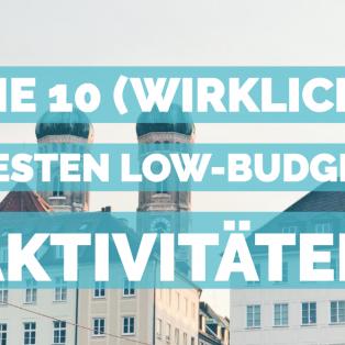 Die 10 (wirklich) besten Low-Budget Aktivitäten in München