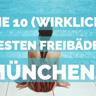 Die 10 (wirklich) besten Freibäder Münchens