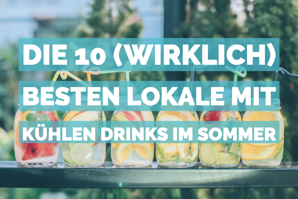 kuehle drinks sommer muenchen