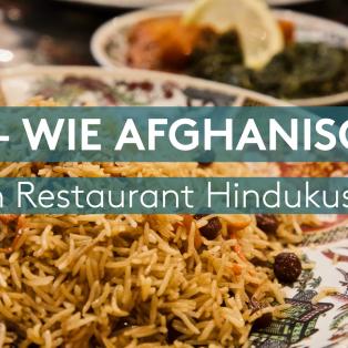 A wie Afghanisch – im Restaurant Hindukush