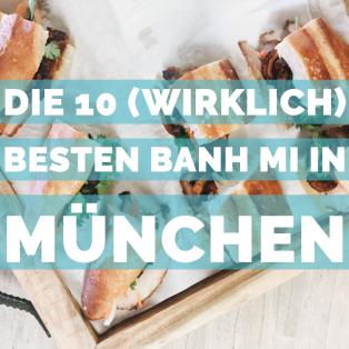 Die 10 (wirklich) besten Banh Mi in München