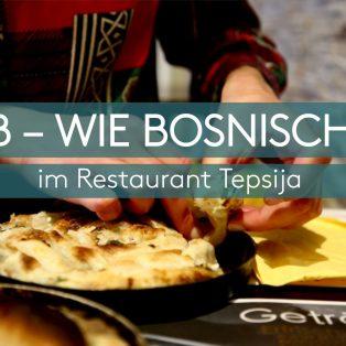 B wie Bosnisch – Im Restaurant Tepsija