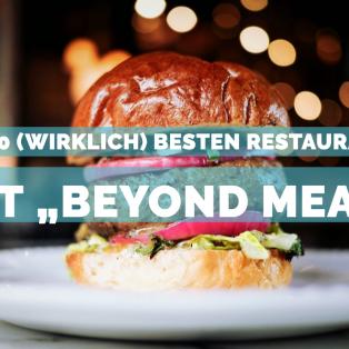 """Die 10 (wirklich) besten Restaurants mit """"Beyond Meat"""" in München"""