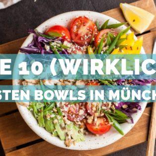 Die 10 (wirklich) besten Bowls in München