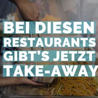 Diese Restaurants bieten jetzt Take-Away an