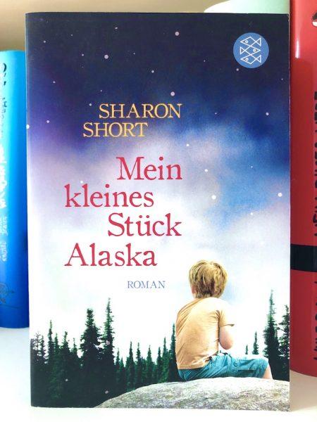 Mein kleines Stück Alaska von Sharon Short Buchempfehlung