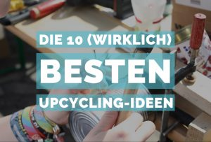 Ideen Upcycling