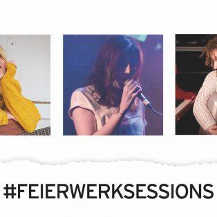 #FeierwerkSessions – OUTDOOR SPECIAL mit drei tollen Musikerinnen