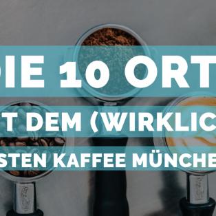Die 10 Orte mit dem (wirklich) besten Kaffee Münchens