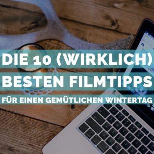 Die 10 (wirklich) besten Filmtipps für einen gemütlichen Wintertag