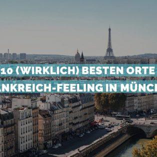 Die 10 (wirklich) besten Orte mit Frankreich-Feeling in München