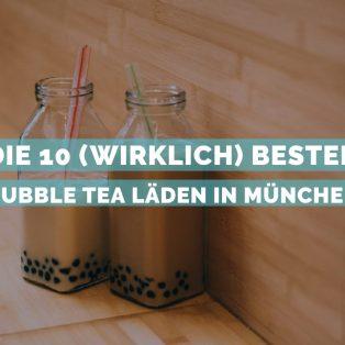 Die 10 (wirklich) besten Bubble Tea Läden in München
