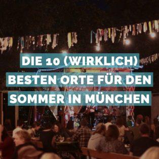 Die 10 (wirklich) besten Orte für den Sommer in München