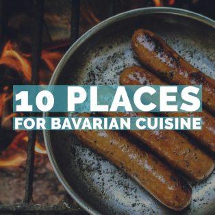 10 Places for Bavarian Cuisine