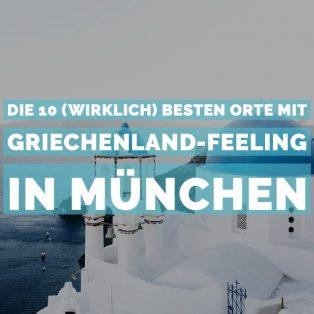 Die 10 (wirklich) besten Orte mit Griechenland-Feeling in München