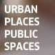 Urban Places Public Spaces